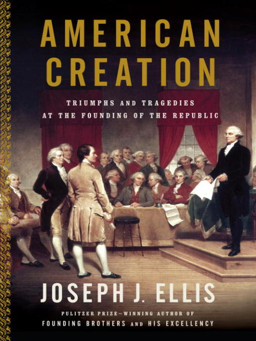 Title details for American Creation by Joseph J. Ellis - Available