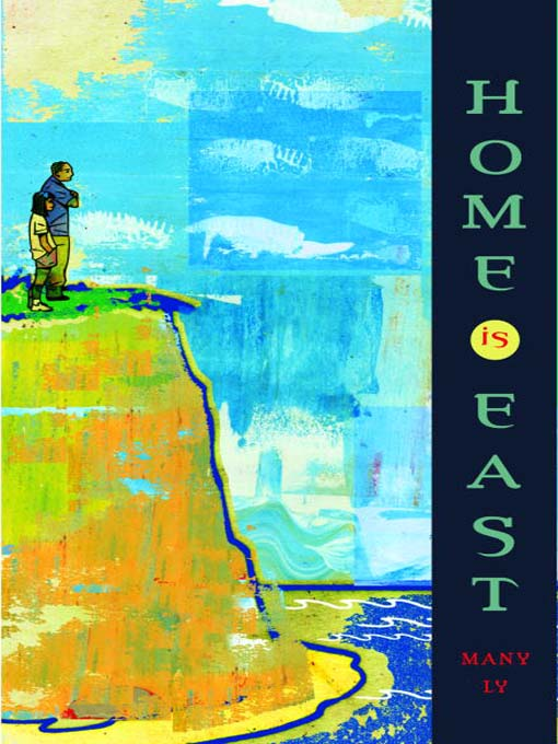 Title details for Home Is East by Many Ly - Available