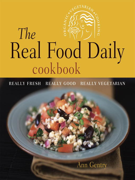 Title details for The Real Food Daily Cookbook by Ann Gentry - Available