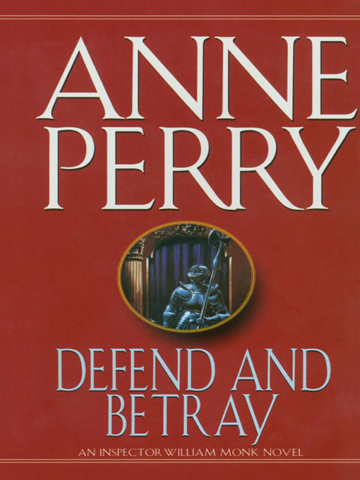 Title details for Defend and Betray by Anne Perry - Available