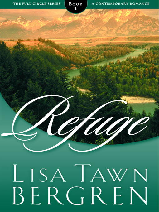 Title details for Refuge by Lisa T. Bergren - Available