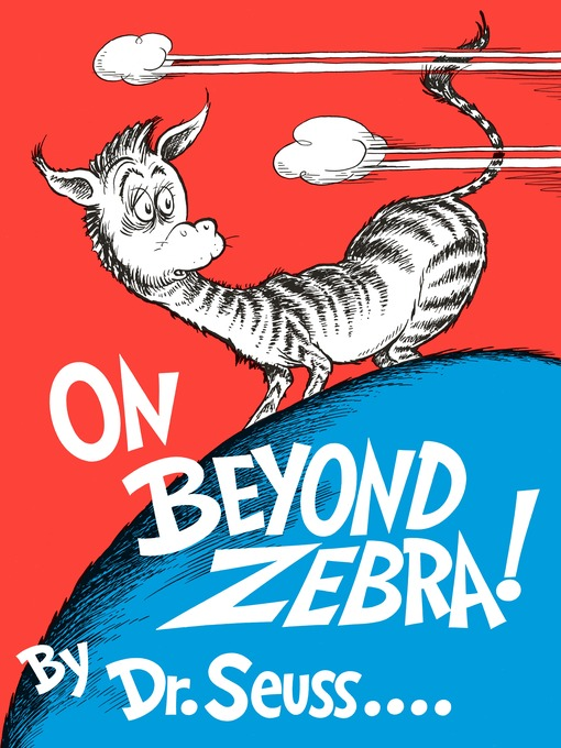 Title details for On Beyond Zebra! by Dr. Seuss - Wait list