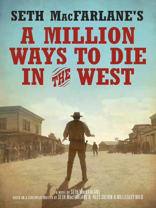 Title details for A Million Ways to Die in the West by Seth MacFarlane - Available