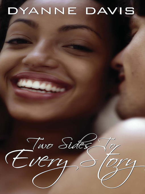 Title details for Two Sides to Every Story by Dyanne Davis - Available