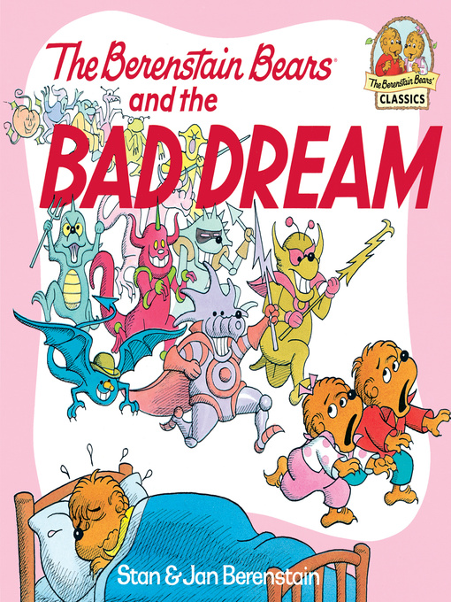 Title details for The Berenstain Bears and the Bad Dream by Stan Berenstain - Wait list