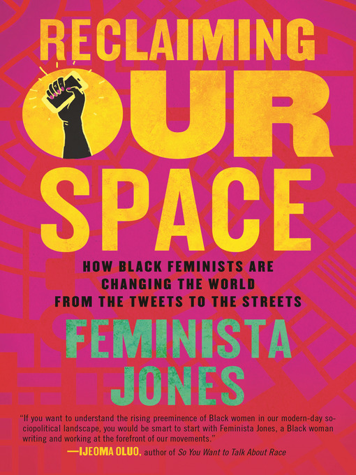 Title details for Reclaiming Our Space by Feminista Jones - Available