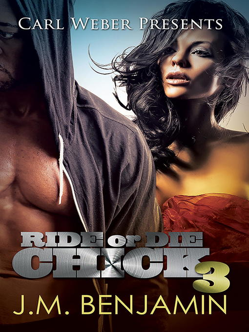 Title details for Carl Weber Presents Ride or Die Chick 3 by J.M. Benjamin - Available