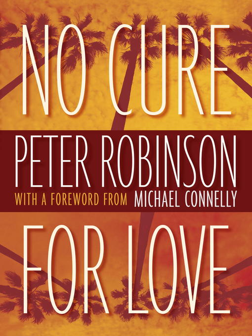 Title details for No Cure for Love by Peter Robinson - Available