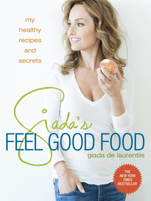 Title details for Giada's Feel Good Food by Giada De Laurentiis - Available