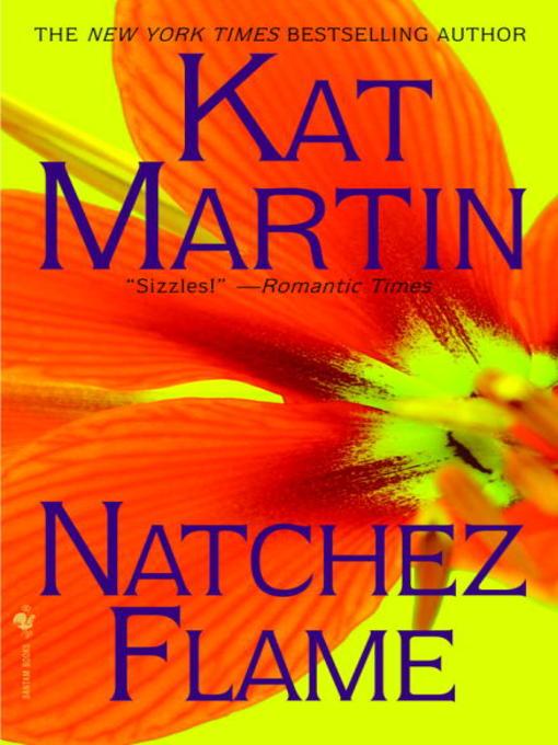 Title details for Natchez Flame by Kat Martin - Wait list