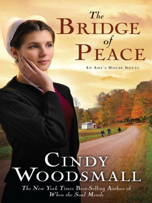 Title details for The Bridge of Peace by Cindy Woodsmall - Available