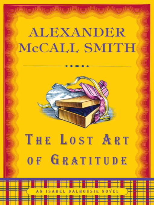 Title details for The Lost Art of Gratitude by Alexander McCall Smith - Available