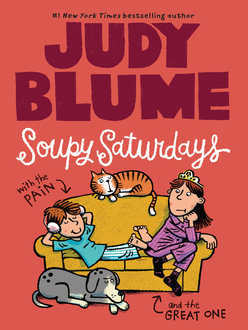 Title details for Soupy Saturdays with the Pain and the Great One by Judy Blume - Wait list