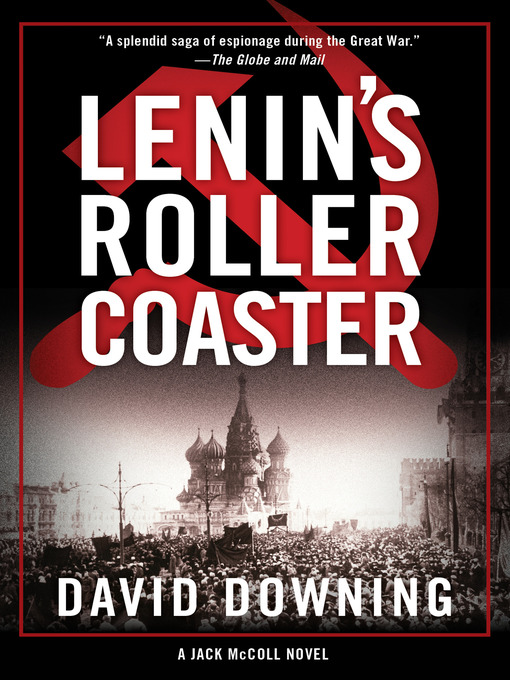 Title details for Lenin's Roller Coaster by David Downing - Available