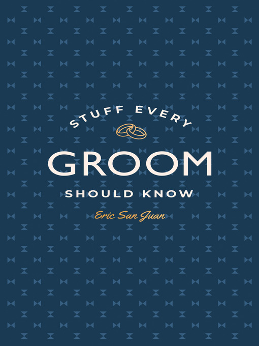 Title details for Stuff Every Groom Should Know by Eric San Juan - Available