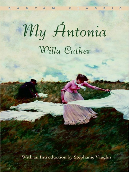 Title details for My Ántonia by Willa Cather - Available