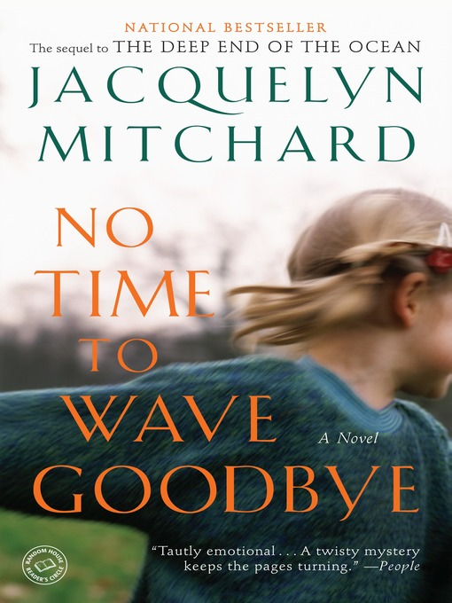 Title details for No Time to Wave Goodbye by Jacquelyn Mitchard - Available