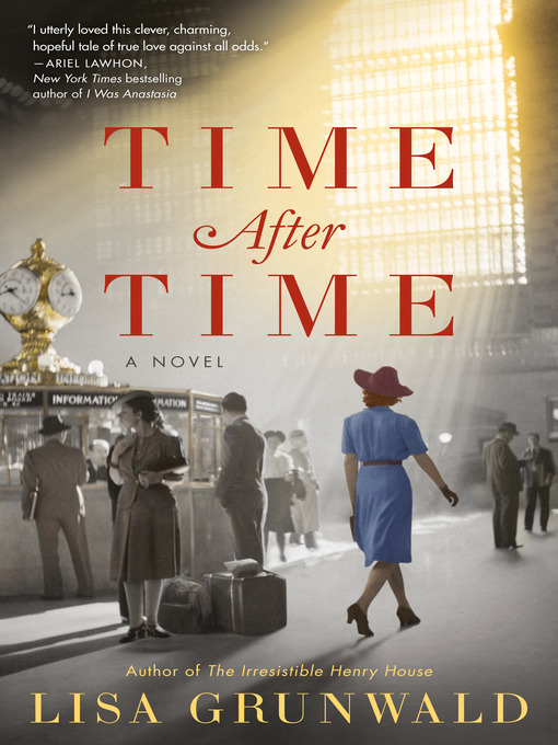 Title details for Time After Time by Lisa Grunwald - Available