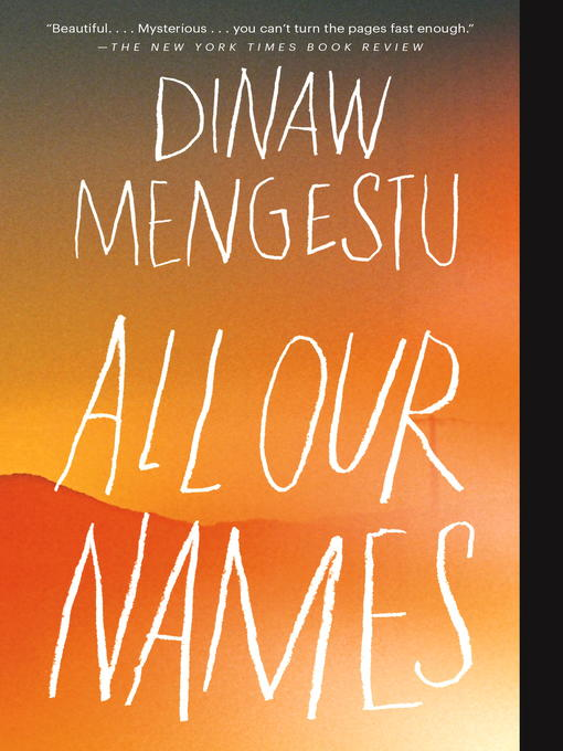 Title details for All Our Names by Dinaw Mengestu - Available