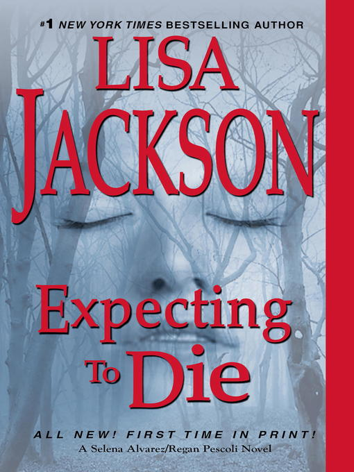 Title details for Expecting to Die by Lisa Jackson - Wait list