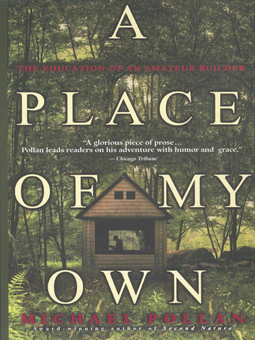 Title details for A Place of My Own by Michael Pollan - Available