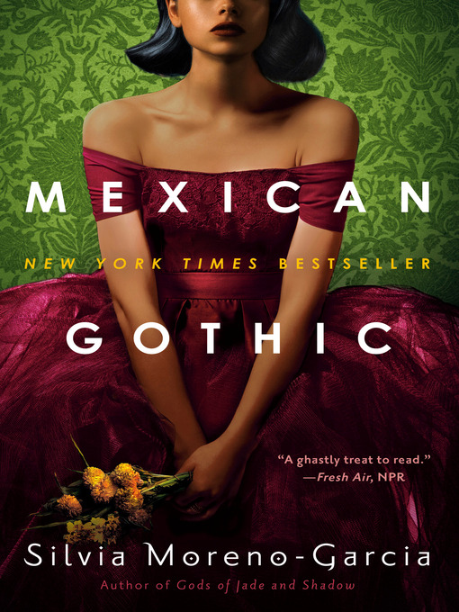 Title details for Mexican Gothic by Silvia Moreno-Garcia - Wait list