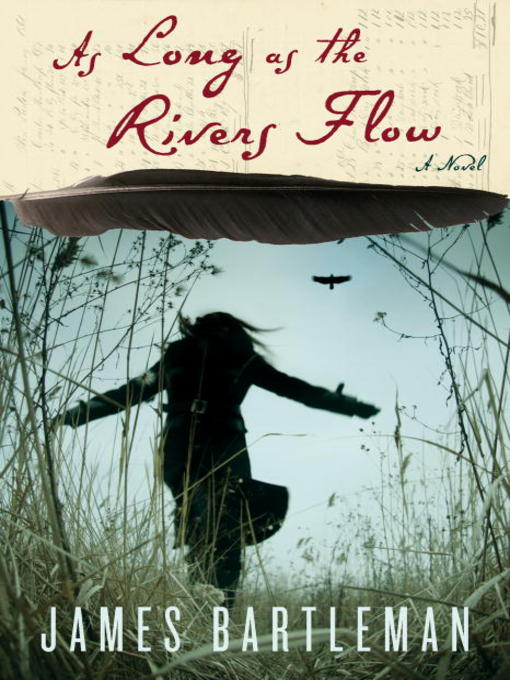 Title details for As Long as the Rivers Flow by James Bartleman - Available