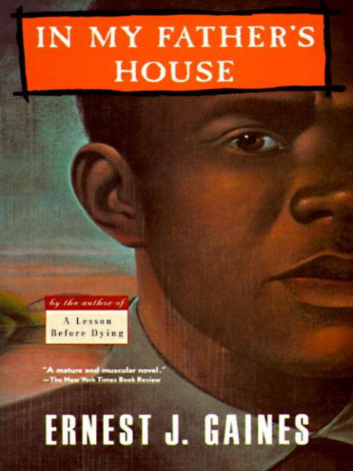 Title details for In My Father's House by Ernest J. Gaines - Available