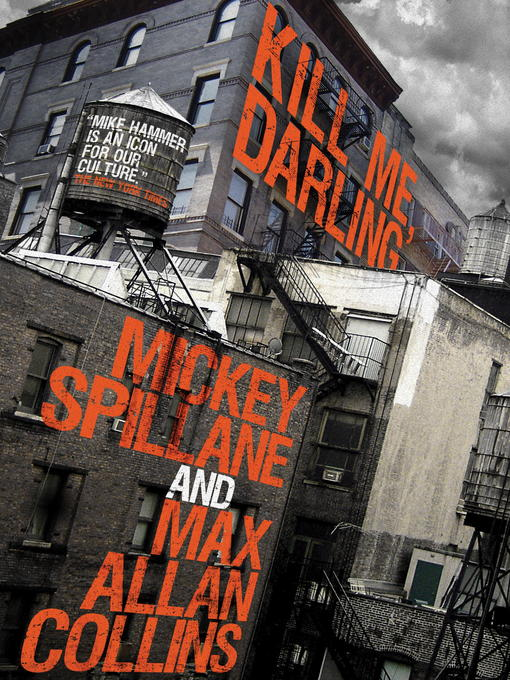 Title details for Mike Hammer--Kill Me, Darling by Mickey Spillane - Wait list