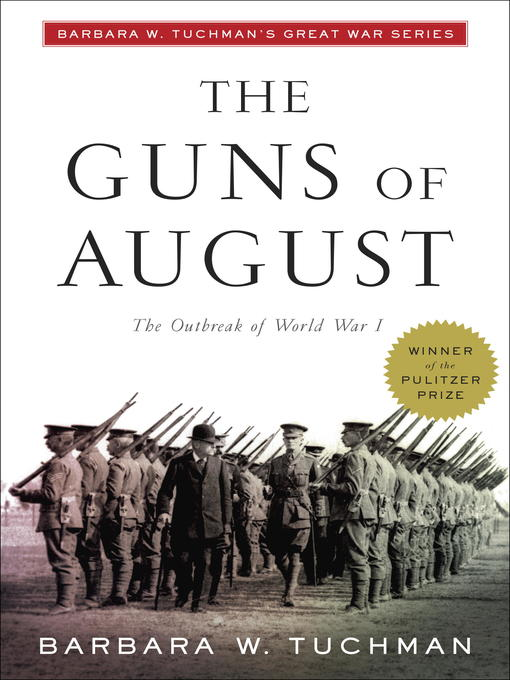 Title details for The Guns of August by Barbara W. Tuchman - Available