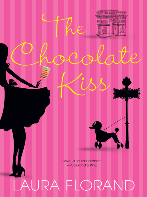 Title details for The Chocolate Kiss by Laura Florand - Available