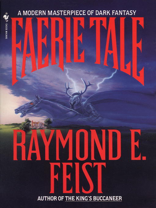 Title details for Faerie Tale by Raymond E. Feist - Available