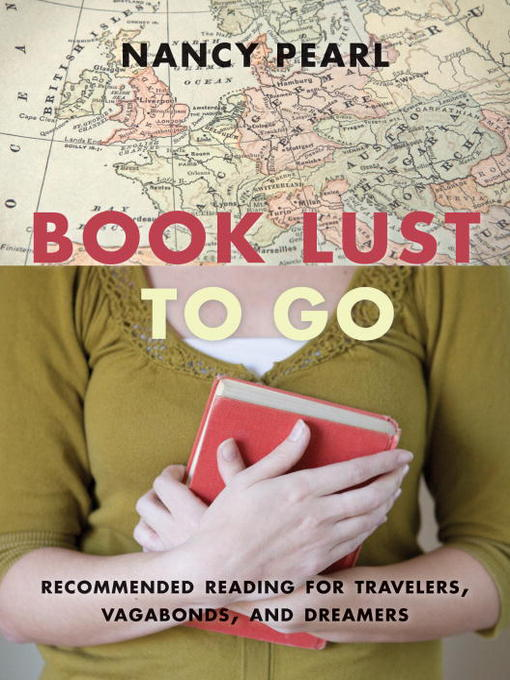 Title details for Book Lust to Go by Nancy Pearl - Wait list