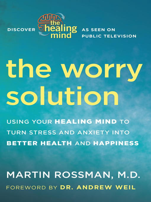 Title details for The Worry Solution by Martin Rossman, M.D. - Wait list