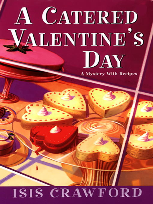 Title details for A Catered Valentine's Day by Isis Crawford - Available