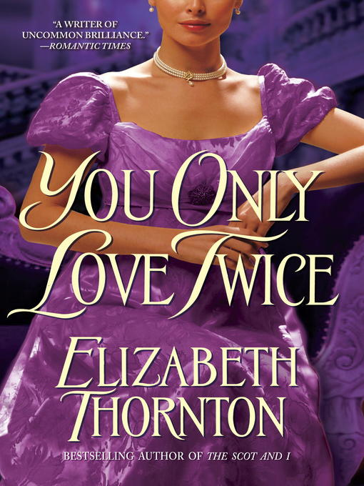 Title details for You Only Love Twice by Elizabeth Thornton - Available