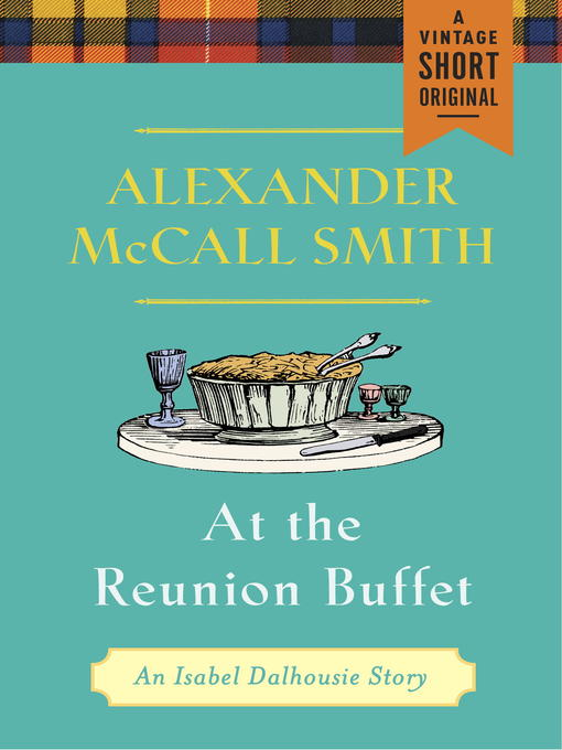Title details for At the Reunion Buffet by Alexander McCall Smith - Available