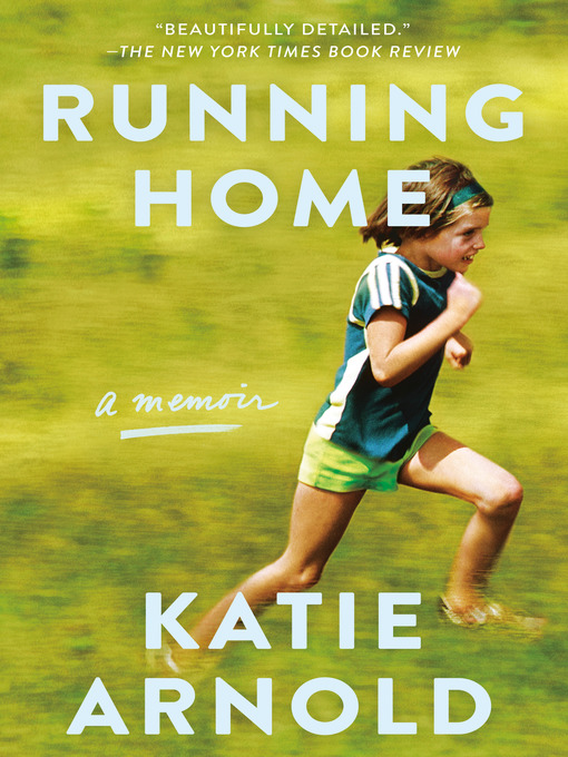 Title details for Running Home by Katie Arnold - Available
