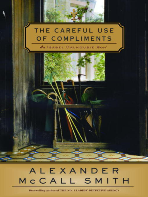 Title details for The Careful Use of Compliments by Alexander McCall Smith - Available