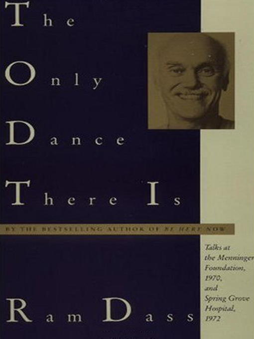 Title details for The Only Dance There Is by Ram Dass - Available
