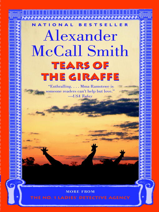 Title details for Tears of the Giraffe by Alexander McCall Smith - Available
