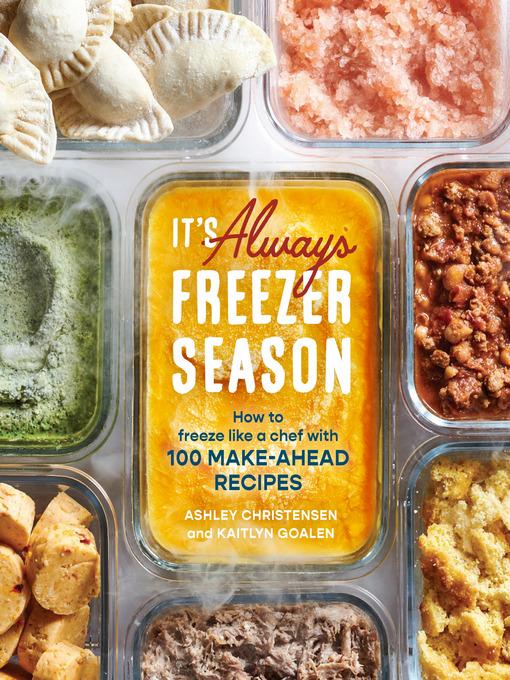 Title details for It's Always Freezer Season by Ashley Christensen - Wait list