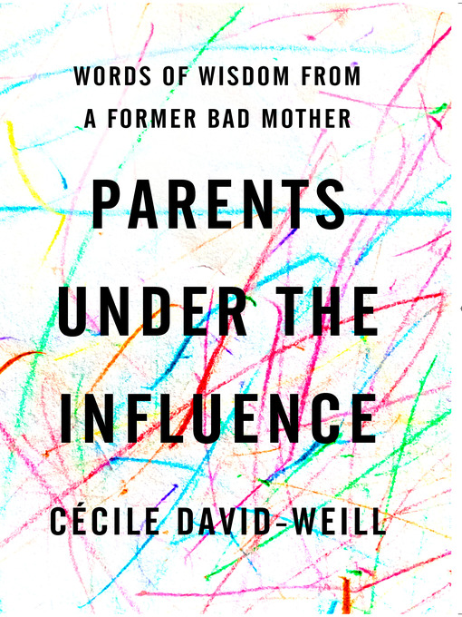 Title details for Parents Under the Influence by Cécile David-Weill - Available