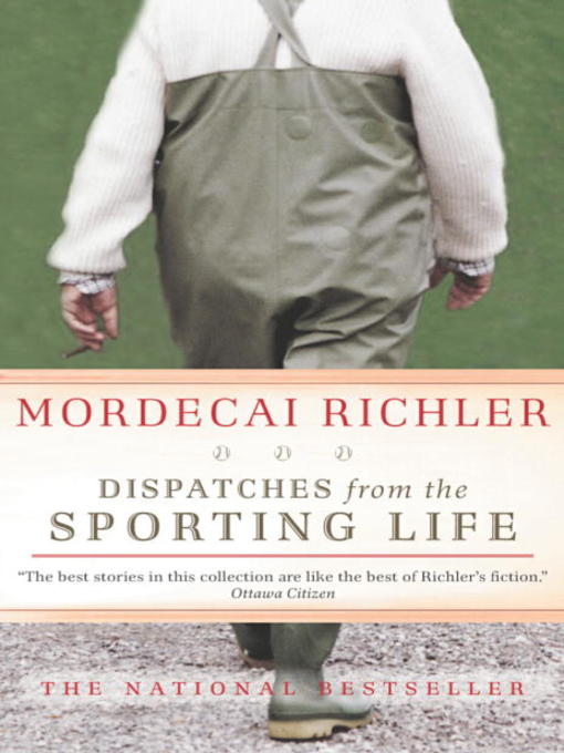 Title details for Dispatches from the Sporting Life by Mordecai Richler - Available