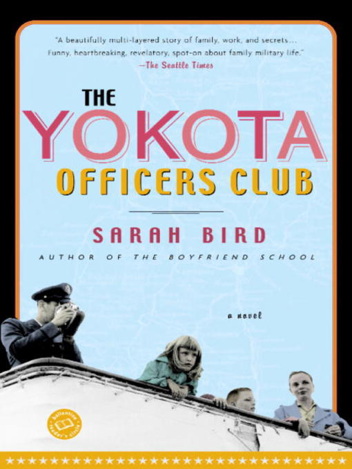 Title details for The Yokota Officers Club by Sarah Bird - Available