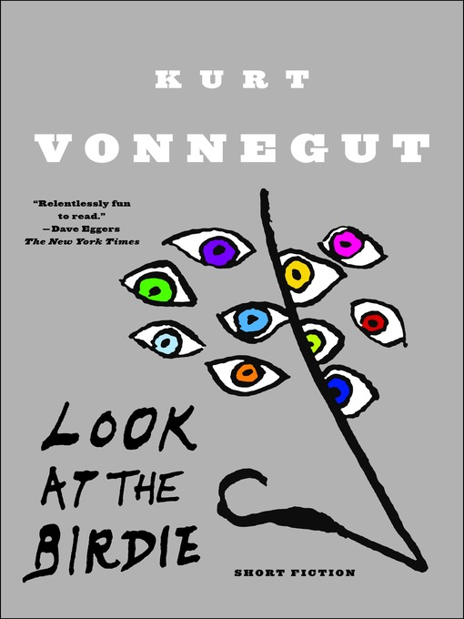 Title details for Look at the Birdie by Kurt Vonnegut - Available