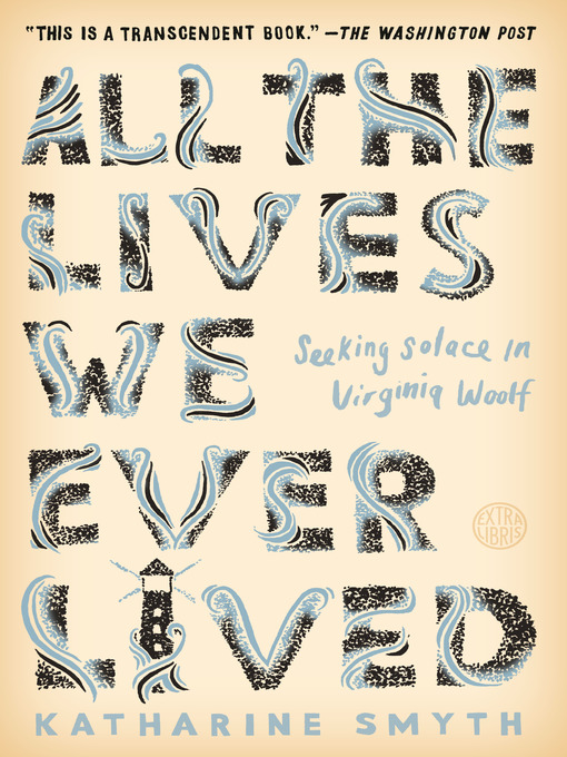 Title details for All the Lives We Ever Lived by Katharine Smyth - Available