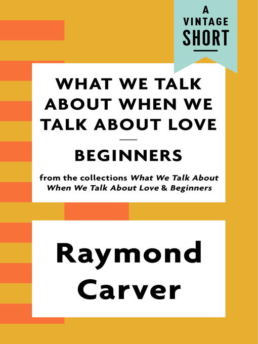 Cover of What We Talk About When We Talk About Love / Beginners