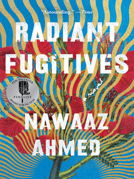 Title details for Radiant Fugitives by Nawaaz Ahmed - Available
