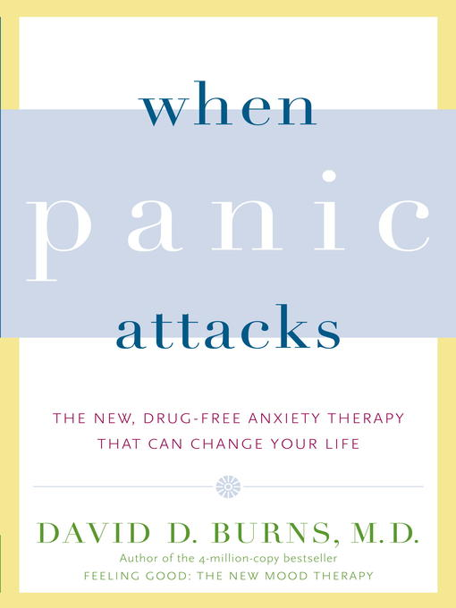 Title details for When Panic Attacks by David D. Burns, M.D. - Available